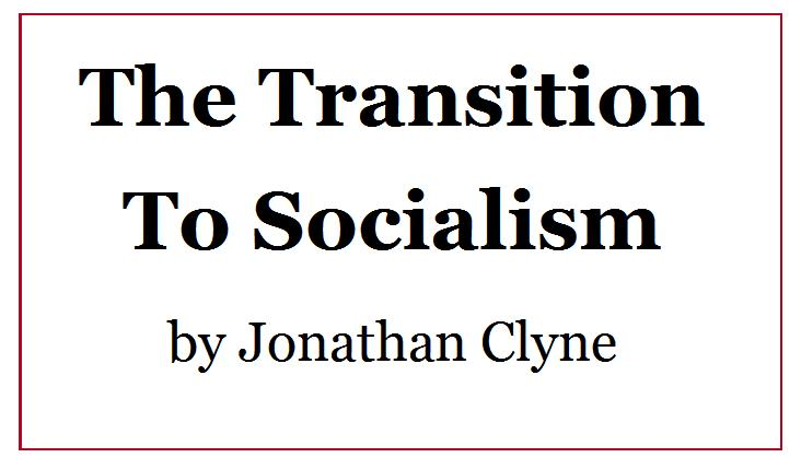 The Transition To Socialism